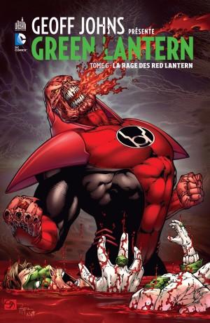 Geoff-Johns-Presente-Green-Lantern-T6-La-Rage-des-Red-Lantern-Couverture
